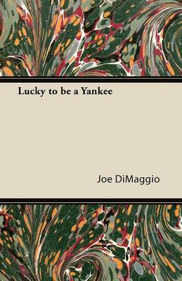 Lucky to be a Yankee