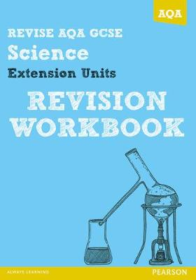 REVISE AQA: GCSE Further Additional Science A Revision Workbook