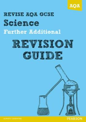 REVISE AQA: GCSE Further Additional Science A Revision Guide