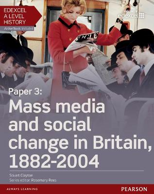 Edexcel A Level History, Paper 3: Mass Media and Social Change in Britain 1882-2004 Student Book + Activebook