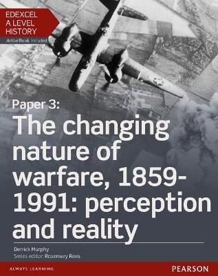 Edexcel A Level History, Paper 3: The changing nature of warfare, 1859-1991: perception and reality Student Book + ActiveBook
