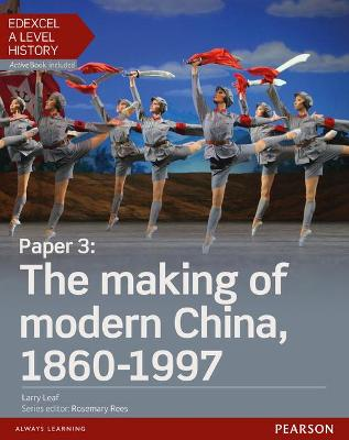 Edexcel A Level History, Paper 3: The making of modern China 1860-1997 Student Book + ActiveBook