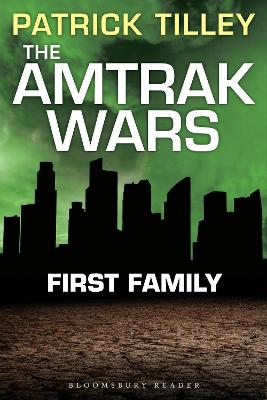 The Amtrak Wars: First Family: The Talisman Prophecies Part 2