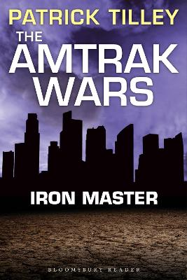 The Amtrak Wars: Iron Master: The Talisman Prophecies Part 3