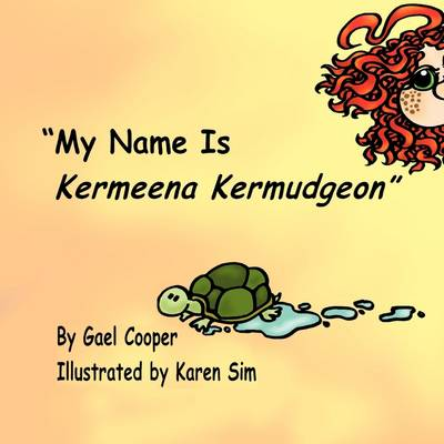 My Name is Kermeena Kermudgeon