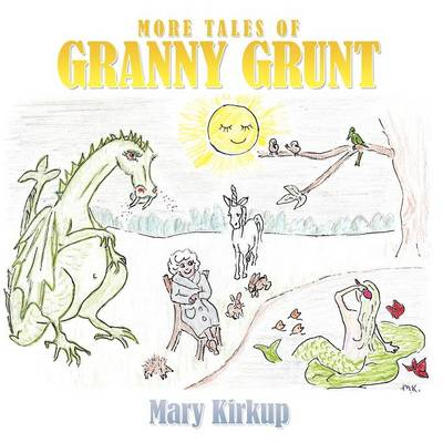 More Tales of Granny Grunt