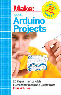 Basic Arduino Projects: 26 Experiments with Microcontrollers and Electronics