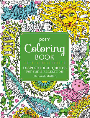 Posh Adult Coloring Book: Inspirational Quotes for Fun & Relaxation: Deborah Muller