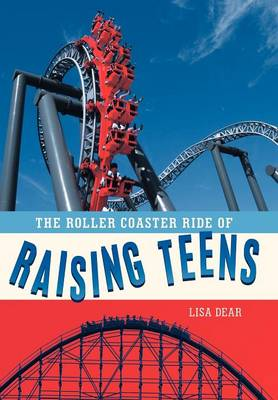 The Roller Coaster Ride of Raising Teens