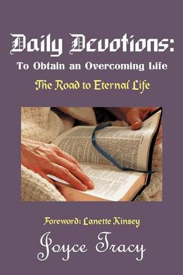 Daily Devotions: To Obtain an Overcoming Life: The Road to Eternal Life