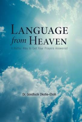 Language from Heaven: A Better Way to Get Your Prayers Answered