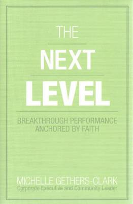 Next Level: Breakthrough Performance Anchored by Faith