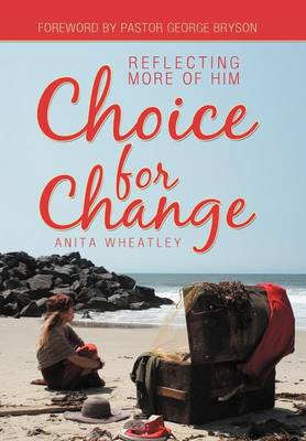 Choice for Change: Reflecting More of Him