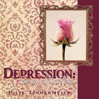 Depression: Journey of the Rose