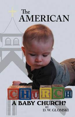 The American Church: A Baby Church?
