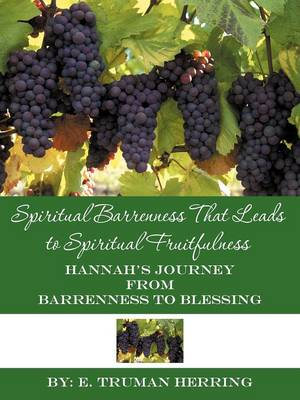 Spiritual Barrenness That Leads to Spiritual Fruitfulness: Hannah's Journey from Barrenness to Blessing