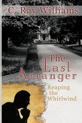 The Last Arranger: Reaping the Whirlwind
