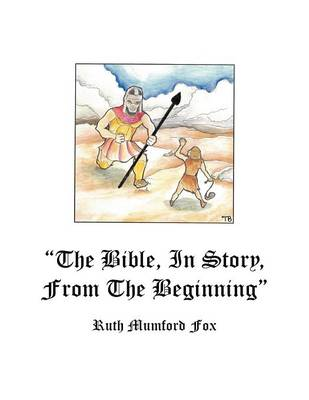"""""""The Bible, in Story, From the Beginning"""""""
