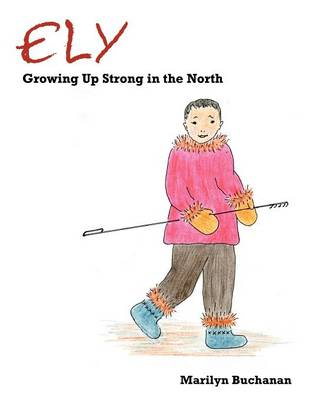 Ely: Growing Up Strong in the North