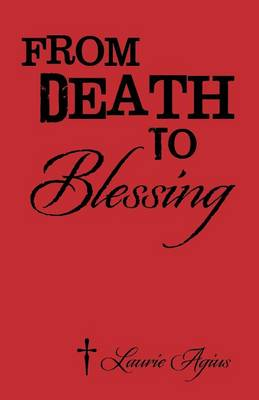 From Death To Blessing