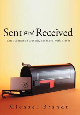 Sent and Received: This Mourning's E-Mails, Packaged With Prayer