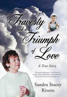 A Travesty and a Triumph of Love: A True Story