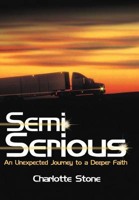 Semi Serious: An Unexpected Journey to a Deeper Faith