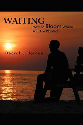 Waiting: How To Bloom Where You Are Planted