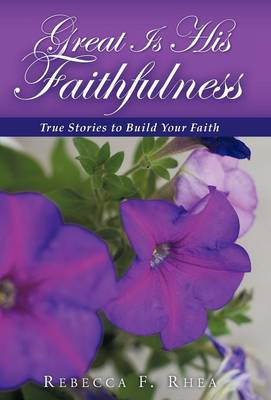 Great Is His Faithfulness: True Stories to Build Your Faith