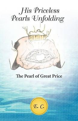 His Priceless Pearls Unfolding: The Pearl of Great Price