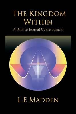 The Kingdom Within: A Path to Eternal Consciousness