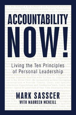 Accountability Now!: Living the Ten Principles of Personal Leadership