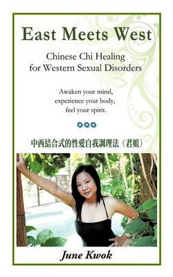 East Meets West: Chinese Chi Healing for Western Sexual Disorders