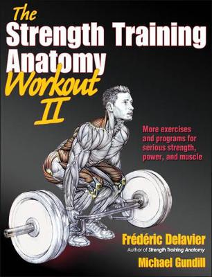 The Strength Training Anatomy Workout: v. 2 - Frederic Delavier ...