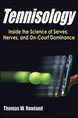 Tennisology: Inside the Science of Serves, Nerves, and On-Court Dominance