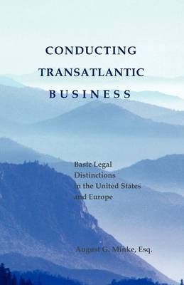 Conducting Transatlantic Business: Basic Legal Distinctions in the United States & Europe