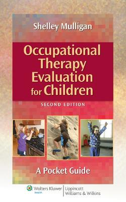 Occupational Therapy Evaluation for Children: A Pocket Guide