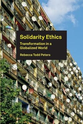 Solidarity Ethics: Transformation in a Globalized World