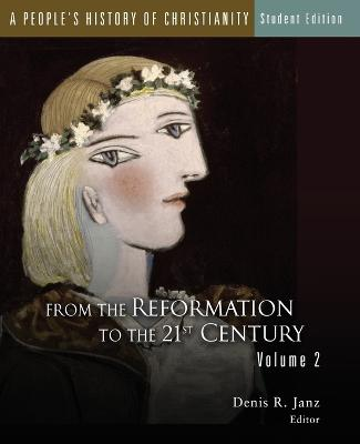 A People's History of Christianity: 2: From the Reformation to the 21st Century