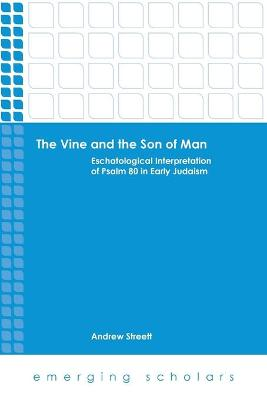The Vine and the Son of Man: Eschatological Interpretation of Psalm 80 in Early Judaism
