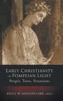 Early Christianity in Pompeian Light: People, Text, Situations