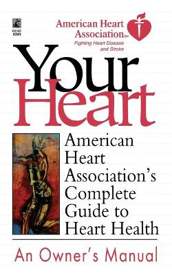 American Heart Association's Complete Guide to Hea: American Heart Association