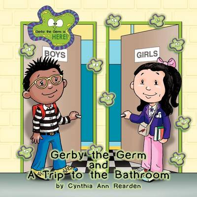 Gerby the Germ: And A Trip to the Bathroom
