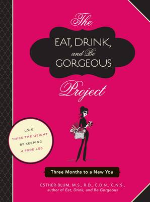 Eat Drink and be Gorgeous Project