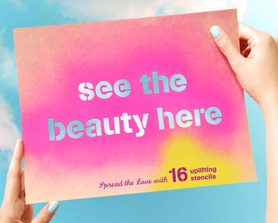 See the Beauty Here 16 Uplifting Stencils