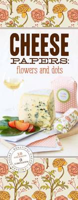 Cheese Papers: Flowers and Dots