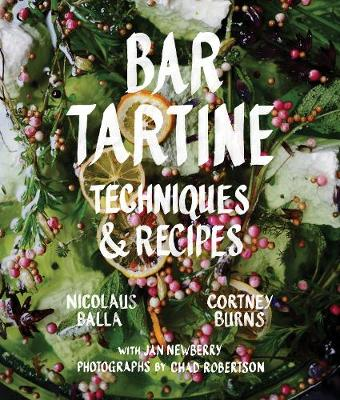 Bar Tartine: Cooking with Fermented, Cured, Pickled, and Sprouted Flavors