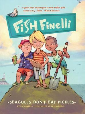 Fish Finelli: Seagulls Don't Eat Pickles: Book 1