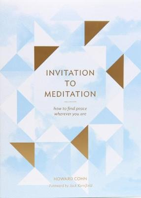 Invitation to Meditation: How to Find Peace Wherever You Are