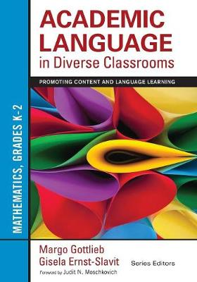 Academic Language in Diverse Classrooms: Mathematics, Grades K-2: Promoting Content and Language Learning
